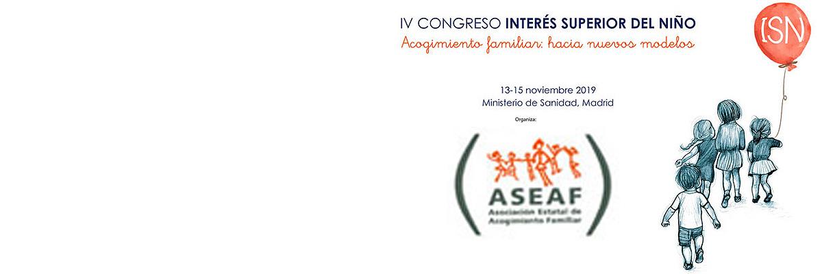 """IV Congreso \""""El Interés Superior del Niño\"""". El acogimiento familiar: hacia nuevos modelos"""